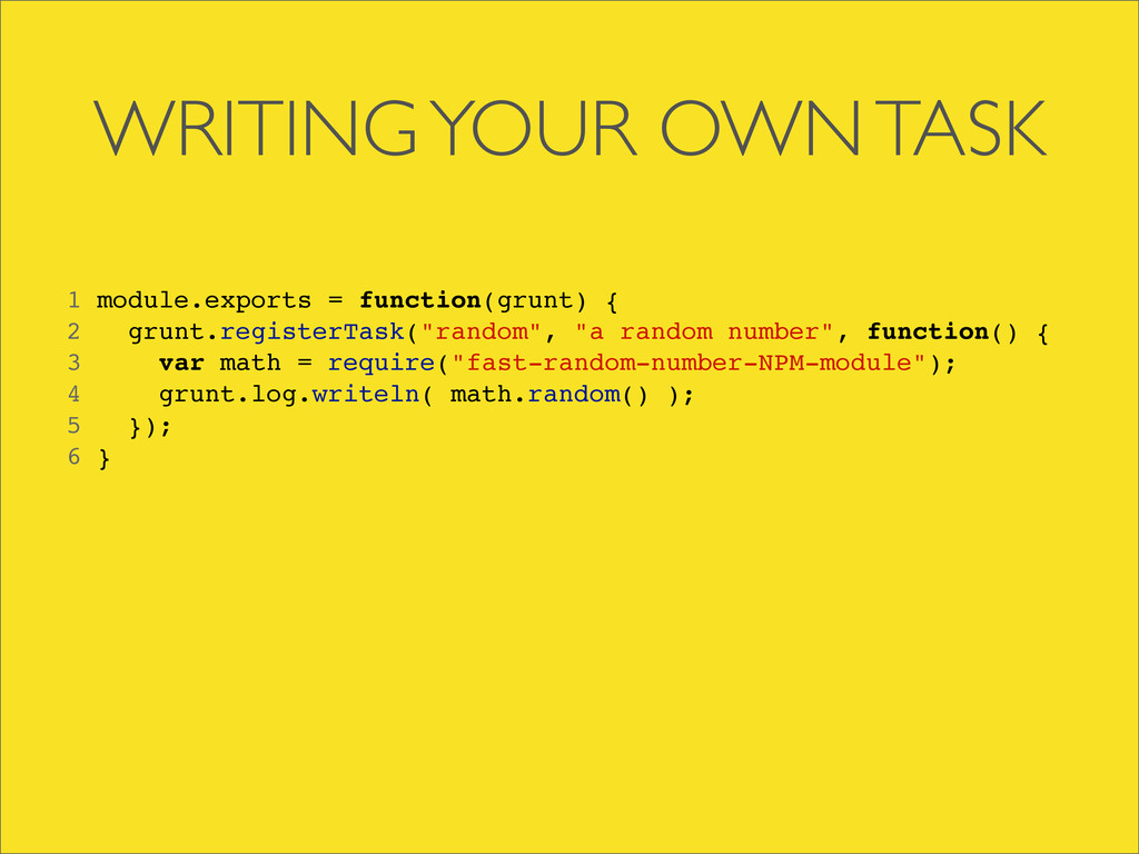 WRITING YOUR OWN TASK 1 module.exports = functi...