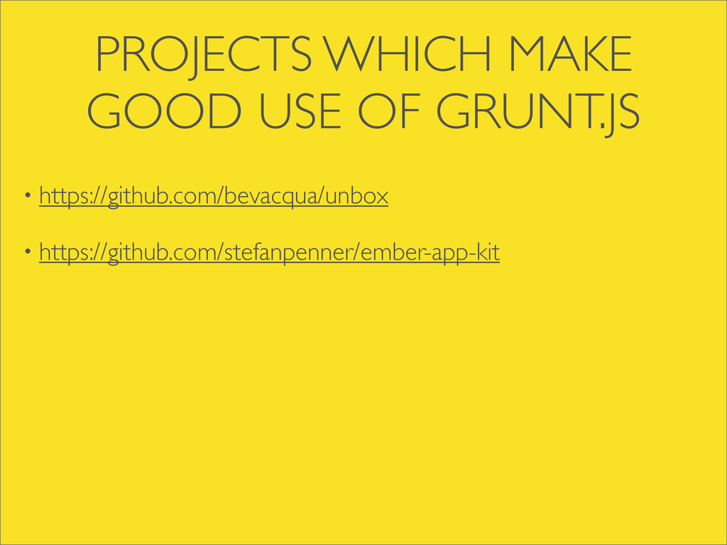PROJECTS WHICH MAKE GOOD USE OF GRUNT.JS • http...