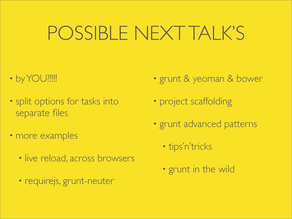 POSSIBLE NEXT TALK'S • by YOU?!!!! • split opti...
