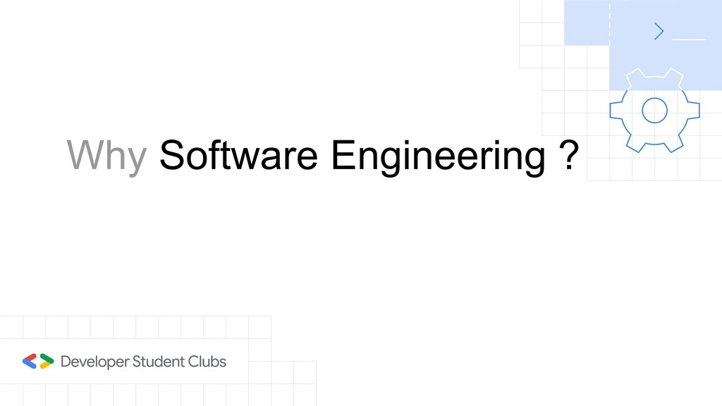 Why Software Engineering ?