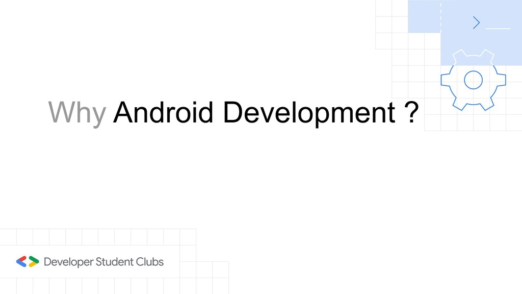 Why Android Development ?