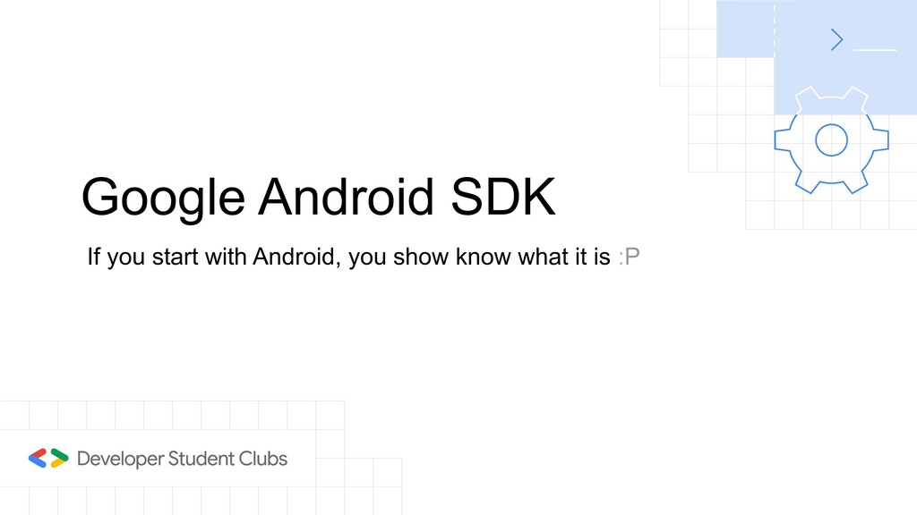 Google Android SDK If you start with Android, y...