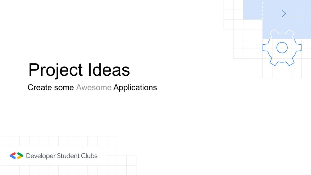 Project Ideas Create some Awesome Applications