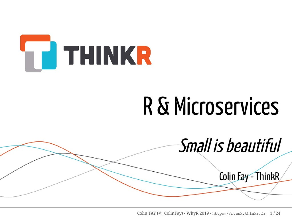 R & Microservices Small is beautiful Colin Fay ...