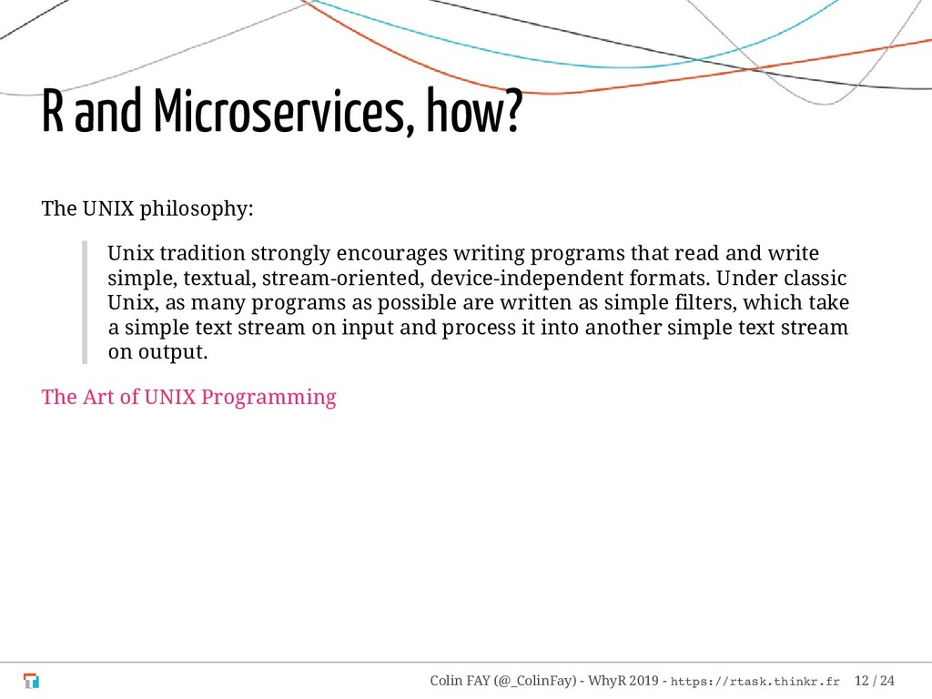 R and Microservices, how? The UNIX philosophy: ...