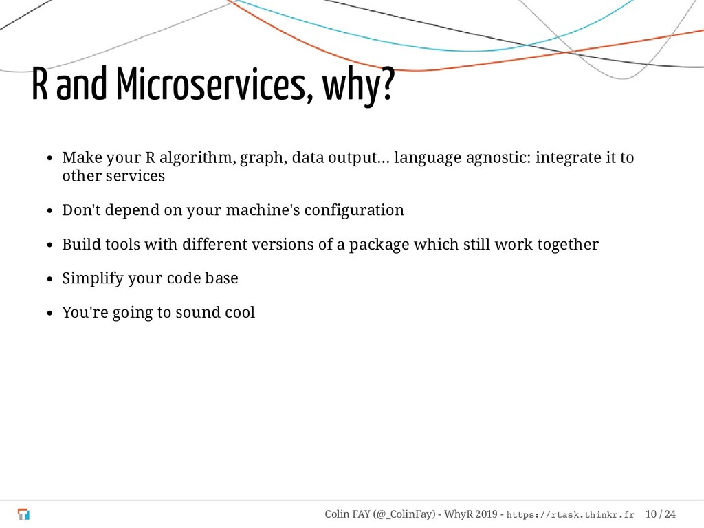 R and Microservices, why? Make your R algorithm...