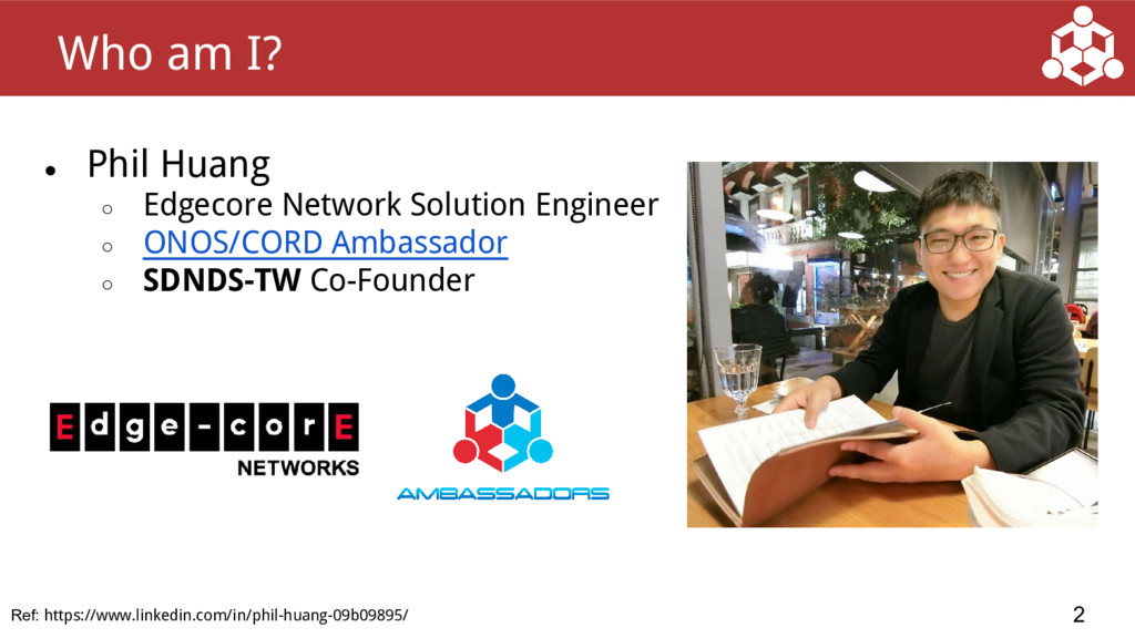 ● Phil Huang ○ Edgecore Network Solution Engine...