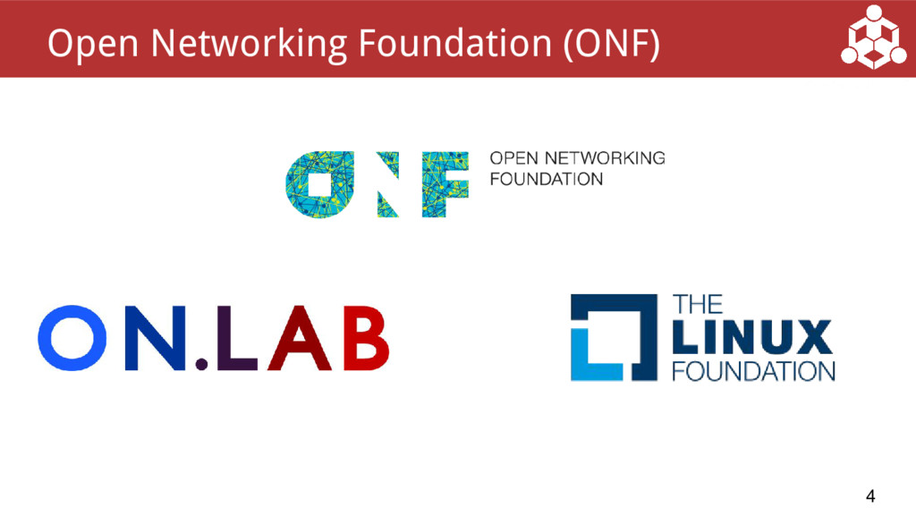 4 Open Networking Foundation (ONF)