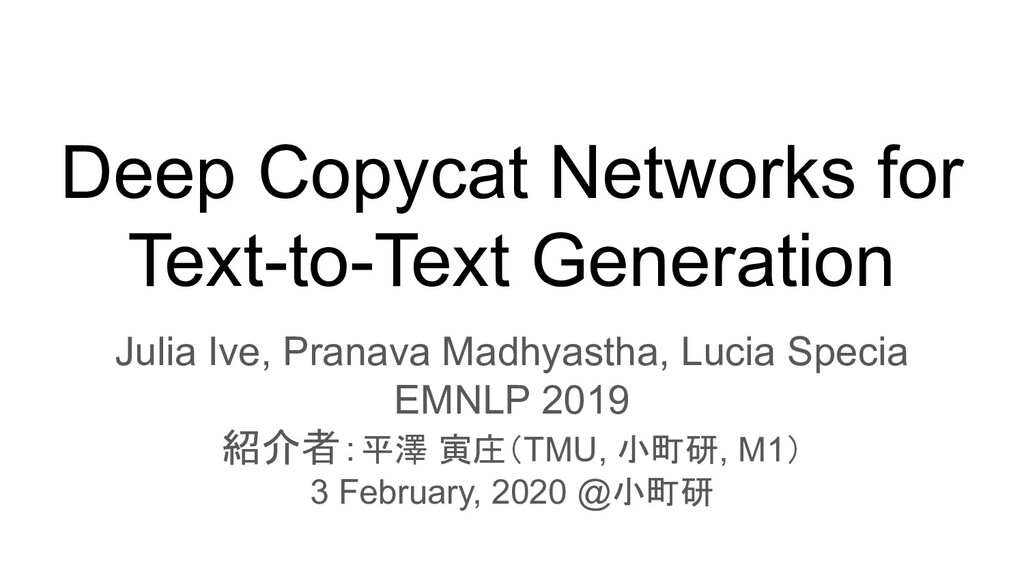 Deep Copycat Networks for Text-to-Text Generati...