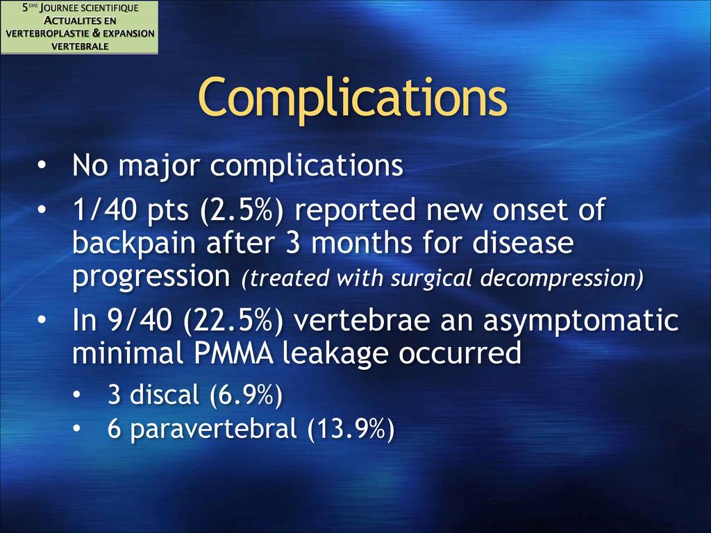 Complications • No major complications • 1/40 p...
