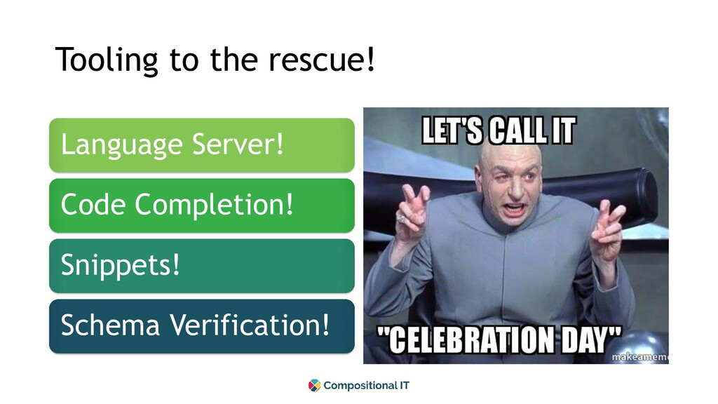 Tooling to the rescue! Language Server! Code Co...