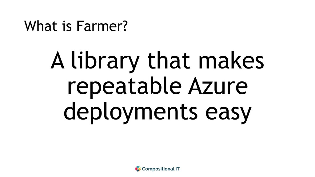 What is Farmer? A library that makes repeatable...