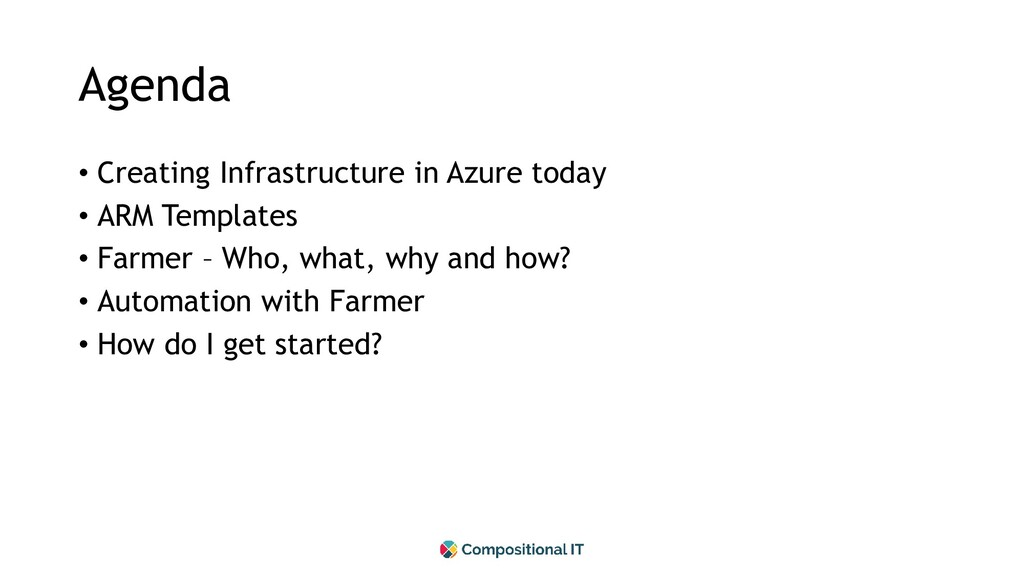 Agenda • Creating Infrastructure in Azure today...