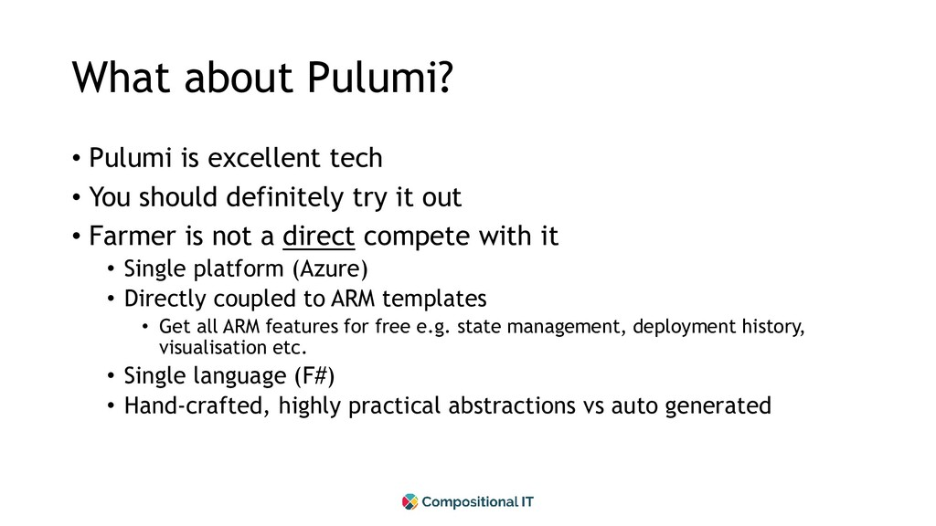 What about Pulumi? • Pulumi is excellent tech •...