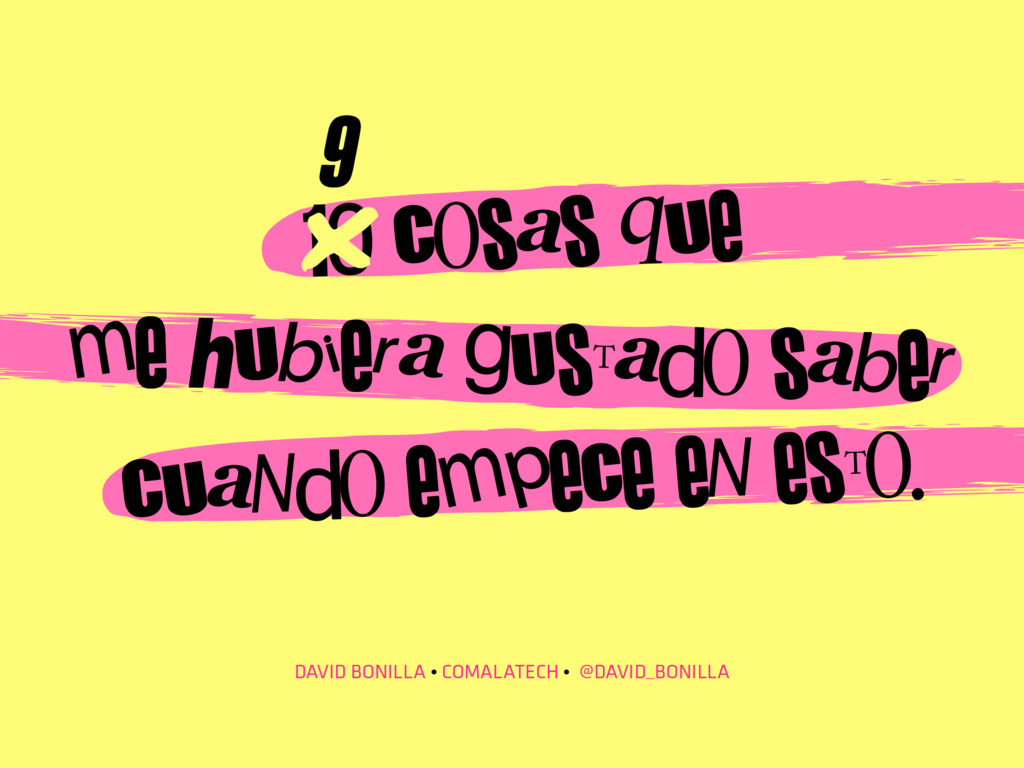 DAVID BONILLA • COMALATECH • @DAVID_BONILLA 10 ...