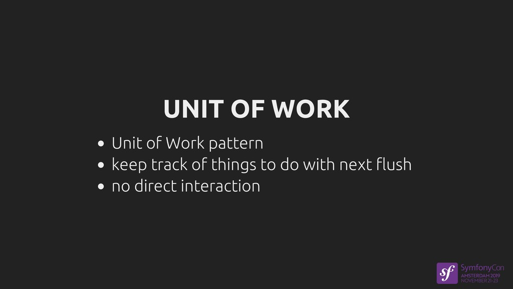 UNIT OF WORK Unit of Work pattern keep track of...