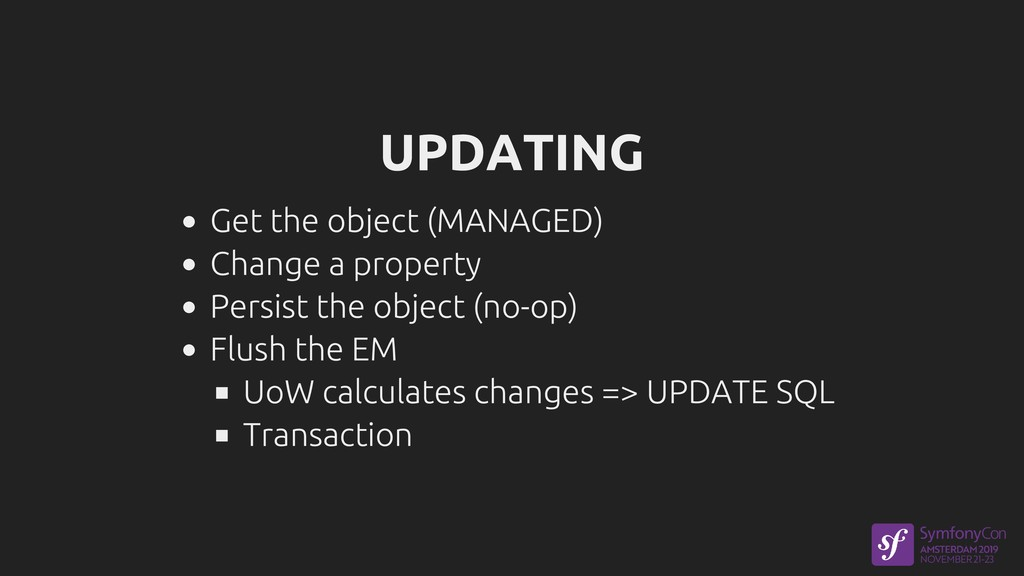 UPDATING Get the object (MANAGED) Change a prop...