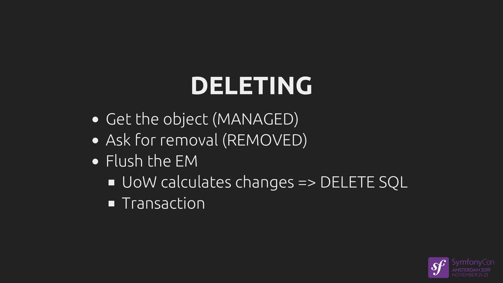 DELETING Get the object (MANAGED) Ask for remov...