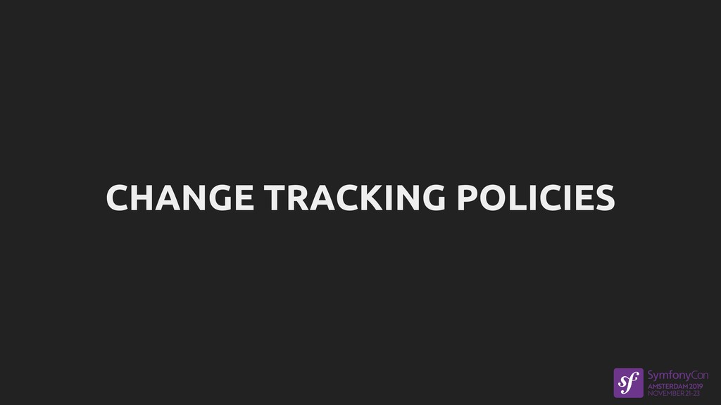 CHANGE TRACKING POLICIES
