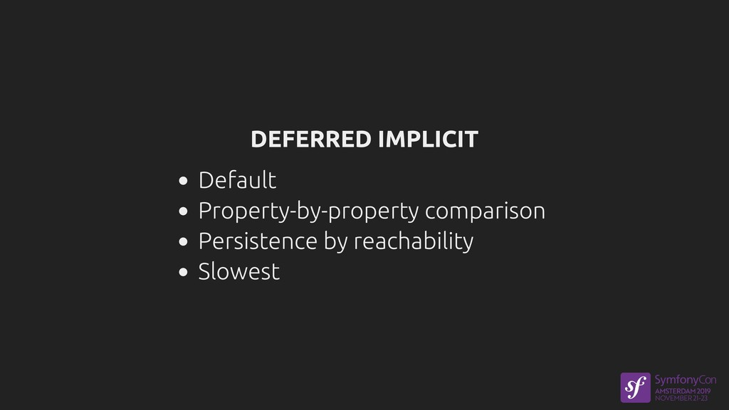 DEFERRED IMPLICIT Default Property-by-property ...