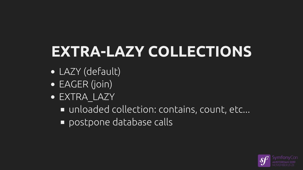 EXTRA-LAZY COLLECTIONS LAZY (default) EAGER (jo...