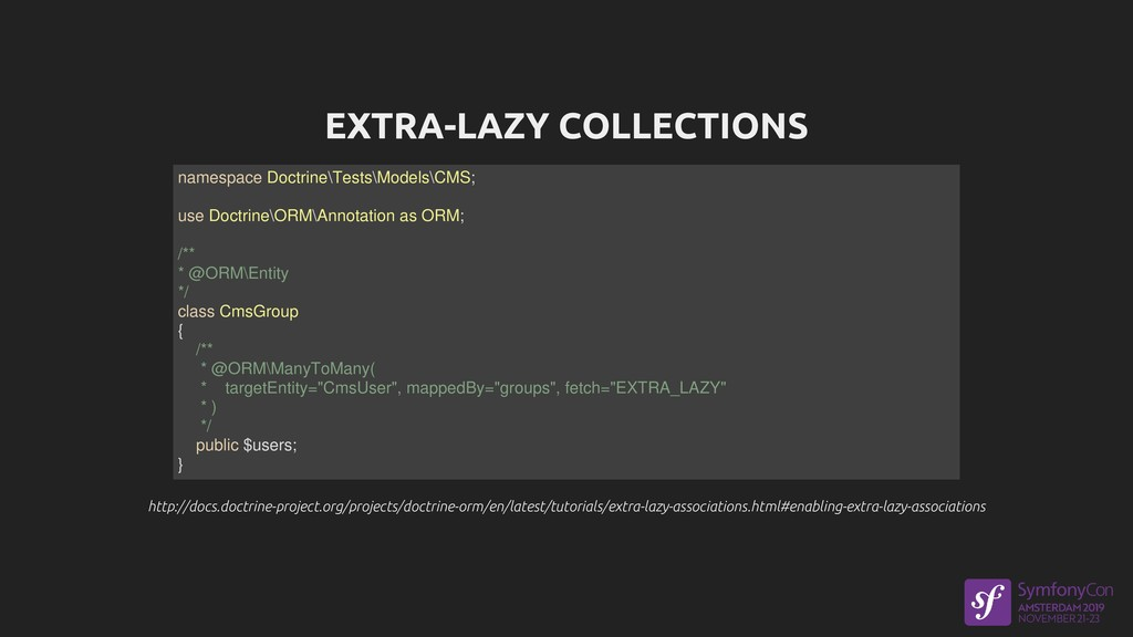 EXTRA-LAZY COLLECTIONS http://docs.doctrine-pro...
