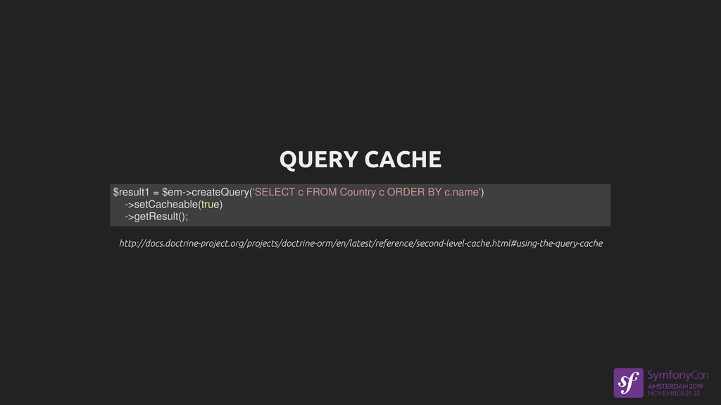 QUERY CACHE http://docs.doctrine-project.org/pr...