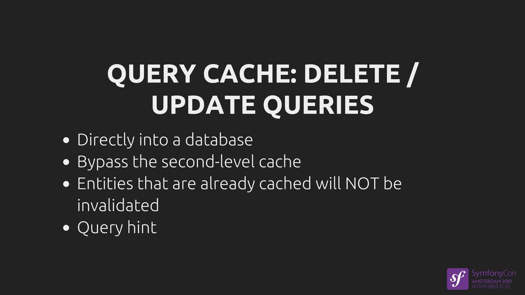 QUERY CACHE: DELETE / UPDATE QUERIES Directly i...