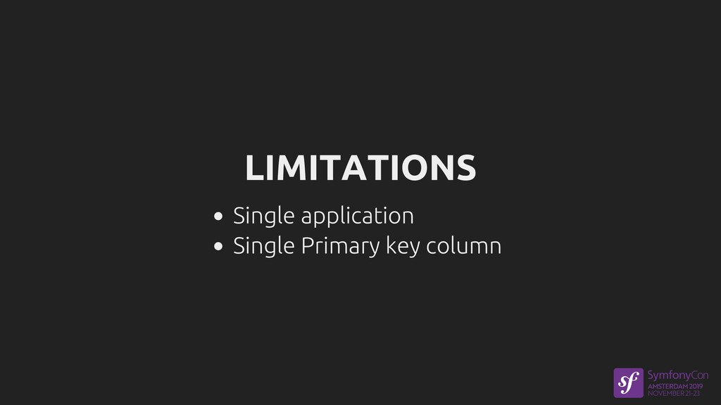 LIMITATIONS Single application Single Primary k...