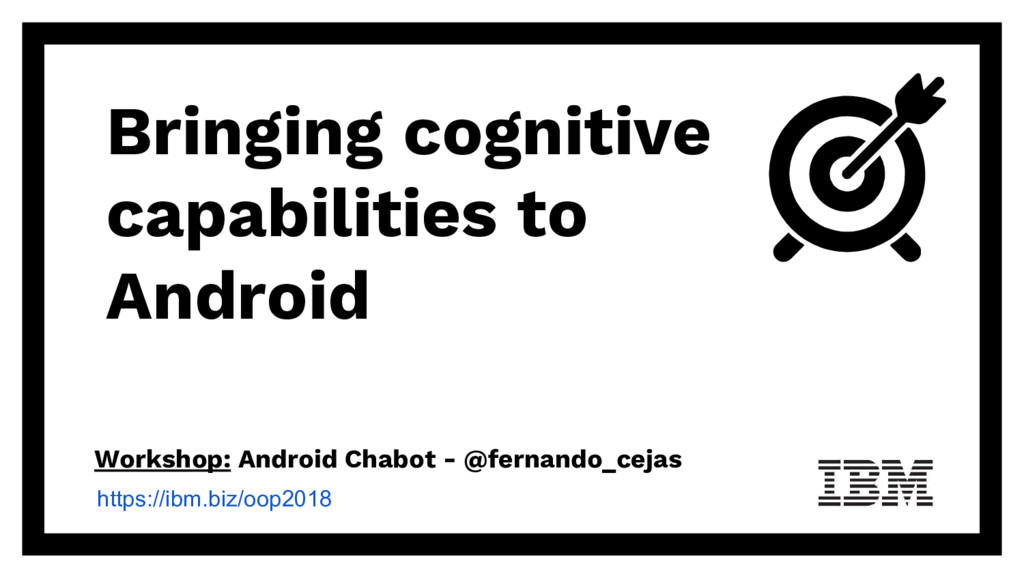 Bringing cognitive capabilities to Android Work...