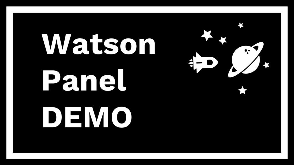Watson Panel DEMO