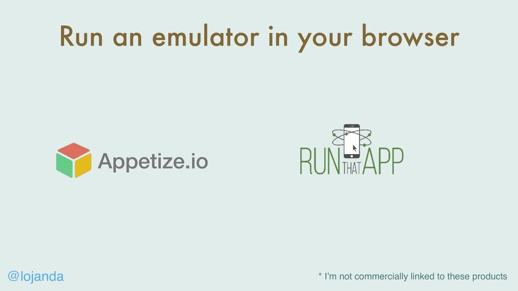 @lojanda Run an emulator in your browser Appeti...