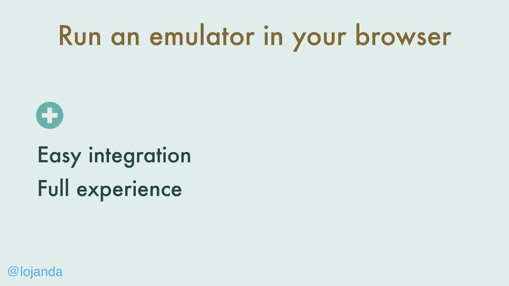@lojanda Run an emulator in your browser Easy i...