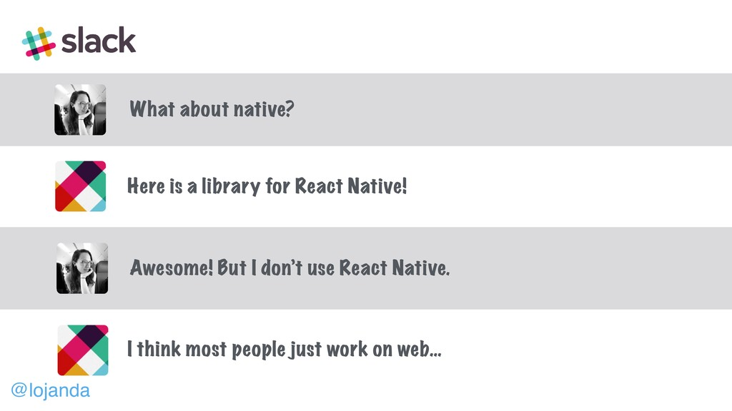 @lojanda What about native? Here is a library f...