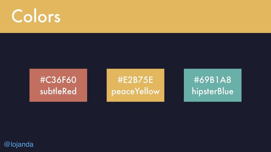 @lojanda Colors #C36F60 subtleRed #E2B75E peace...