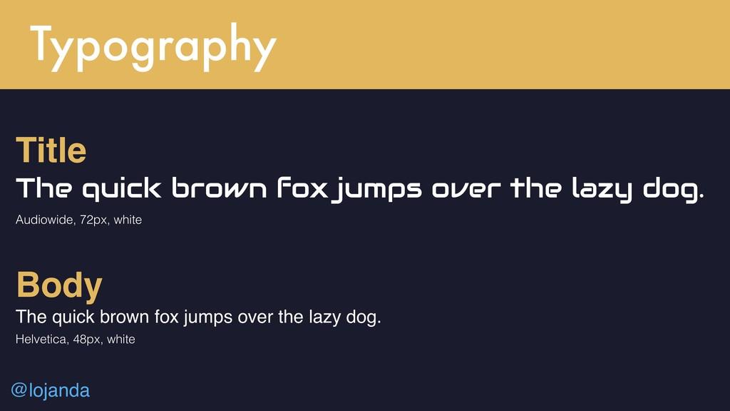 @lojanda Typography Title The quick brown fox j...