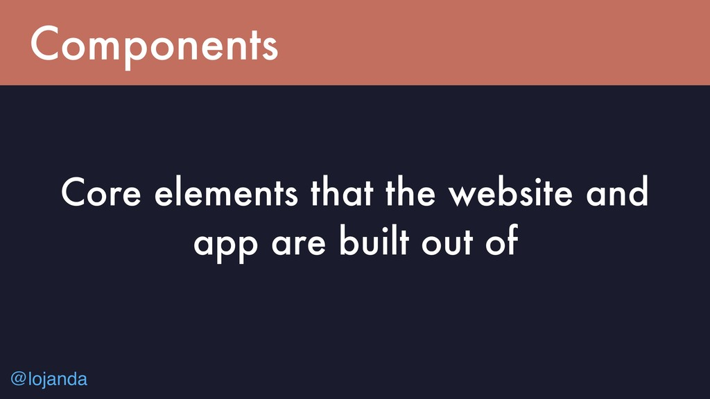 @lojanda Components Core elements that the webs...