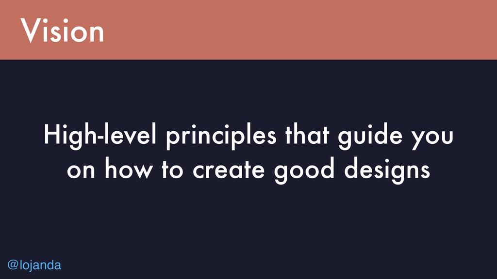 @lojanda Vision High-level principles that guid...