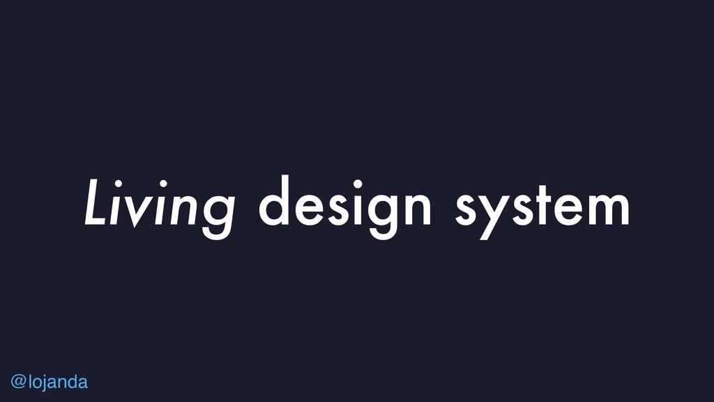 @lojanda Living design system