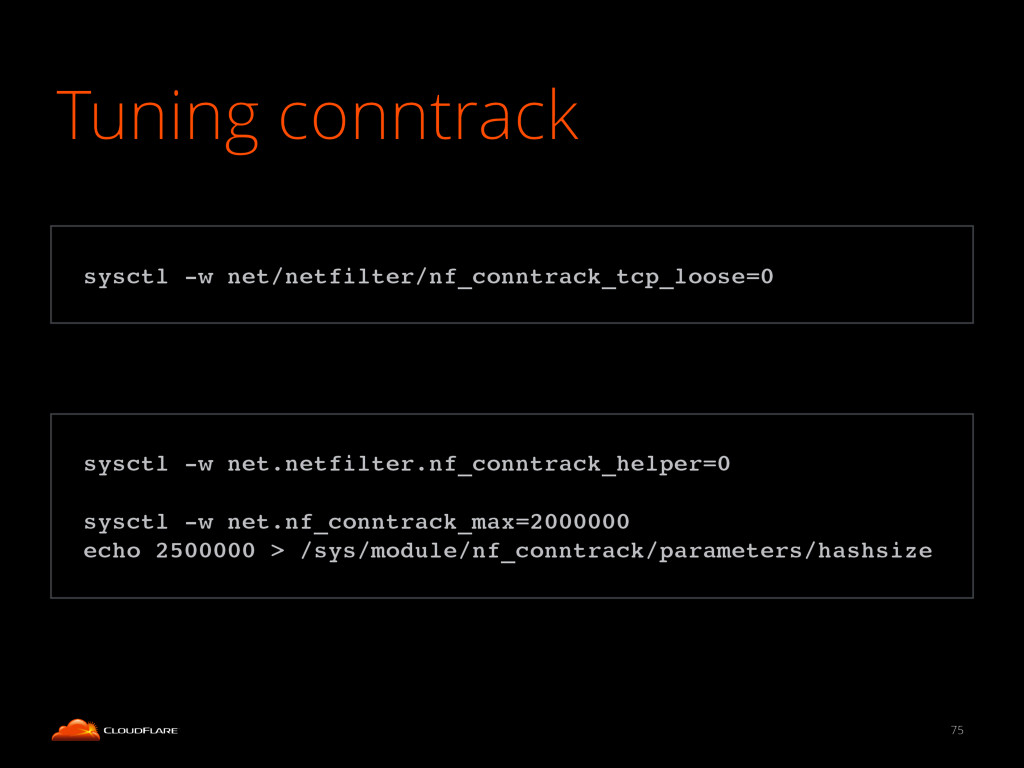 Tuning conntrack 75 ! sysctl -w net.netfilter.n...