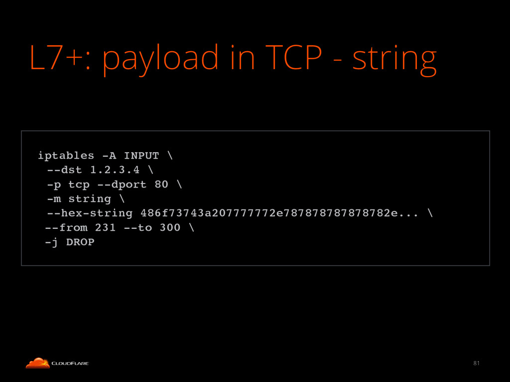 L7+: payload in TCP - string 81 ! iptables -A I...