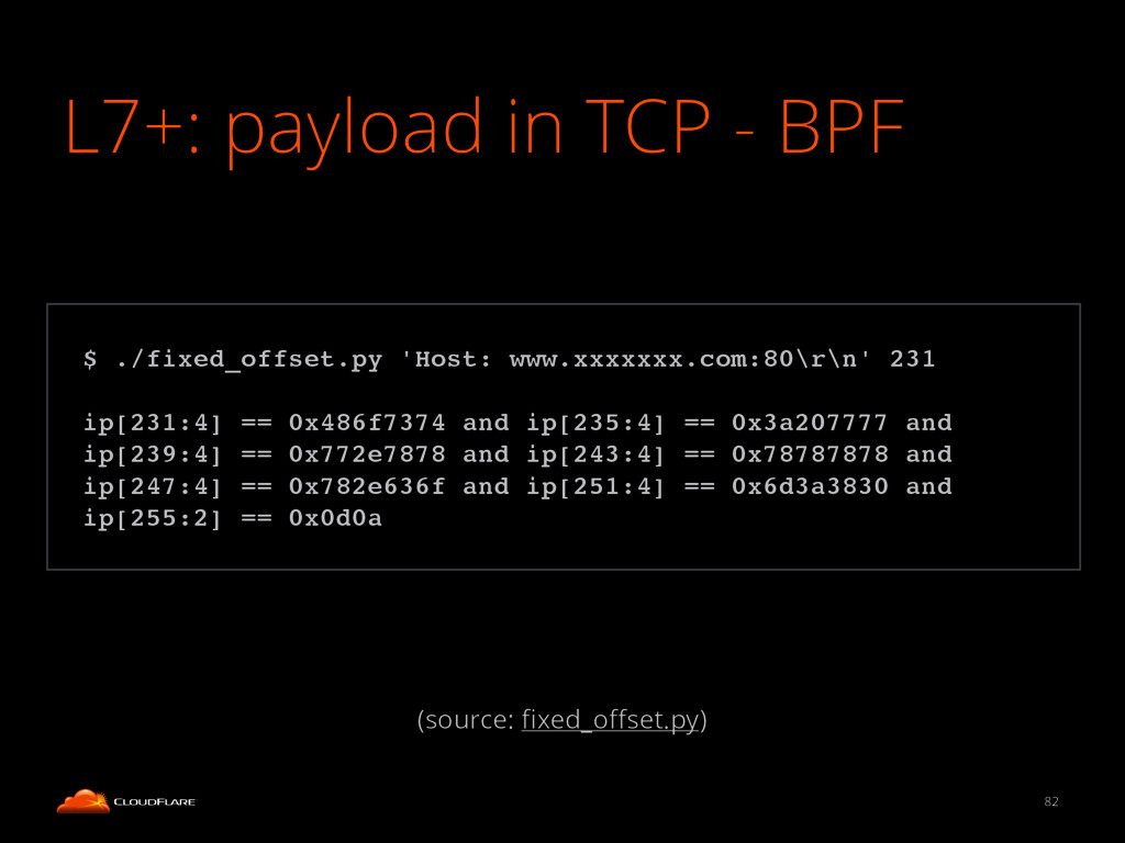 L7+: payload in TCP - BPF 82 ! $ ./fixed_offset...