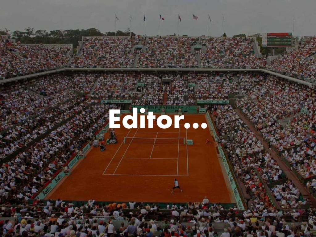 Editor…