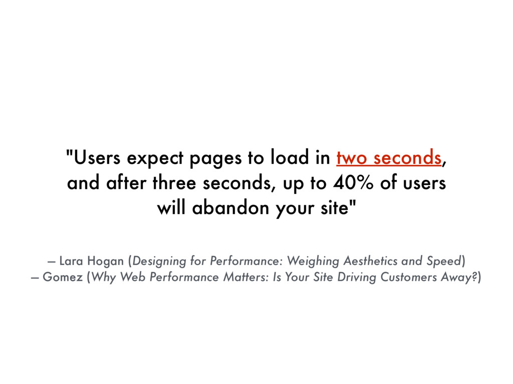 """Users expect pages to load in two seconds, and..."