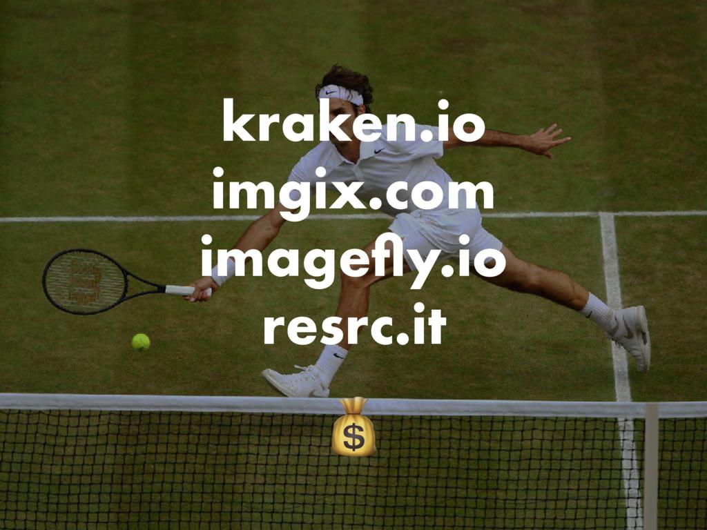kraken.io imgix.com imagefly.io resrc.it