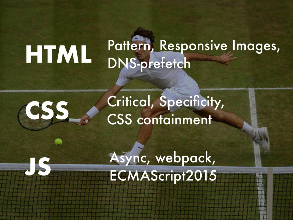 CSS HTML JS Async, webpack, ECMAScript2015 Crit...