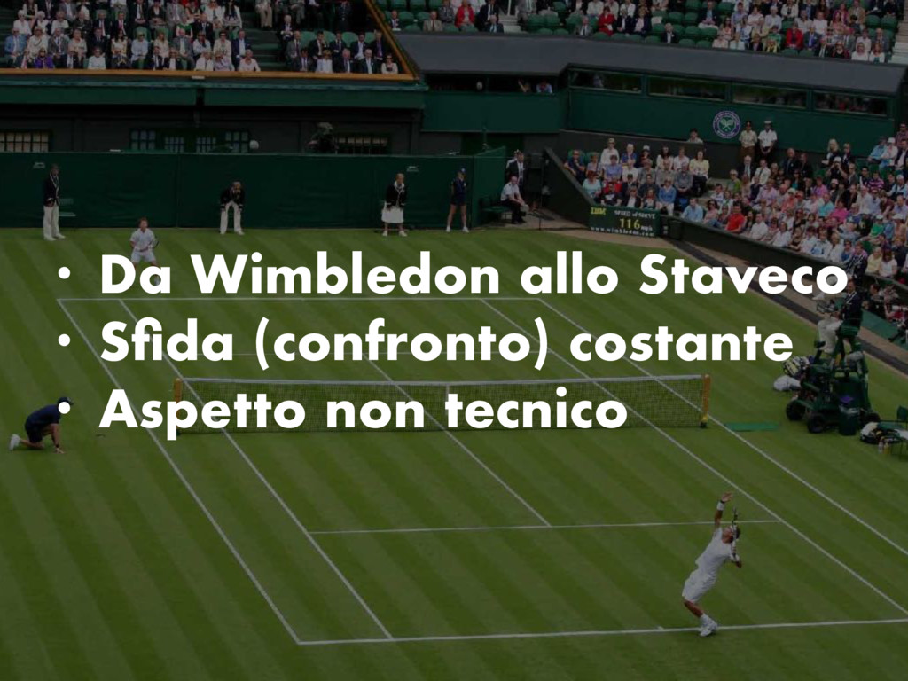 • Da Wimbledon allo Staveco • Sfida (confronto) ...