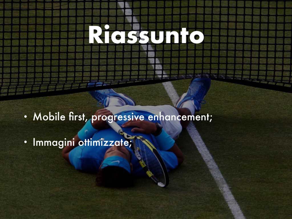 Riassunto • Mobile first, progressive enhancemen...
