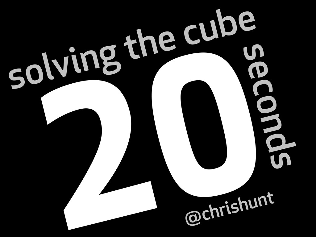 seconds solving the cube @chrishunt