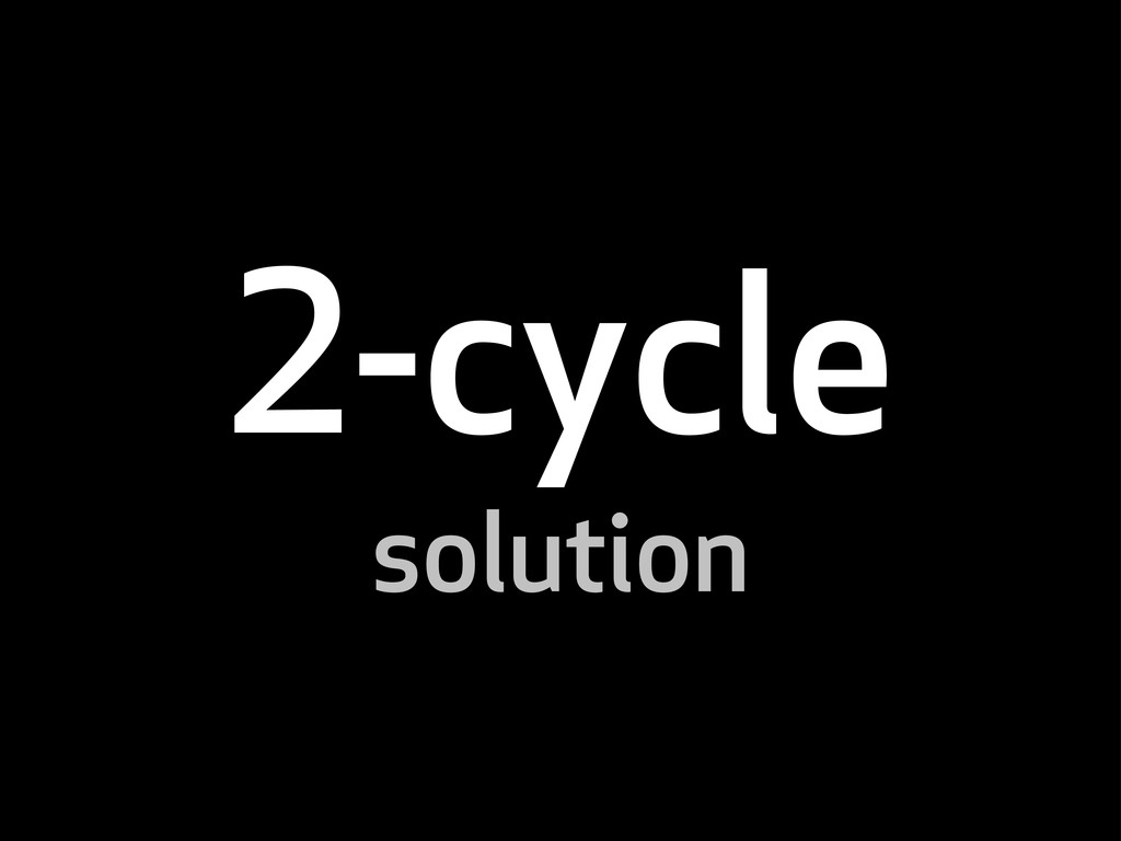 -cycle solution